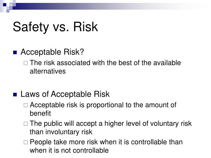 Safety vs. Risk