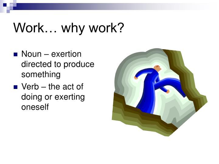 Work… why work?