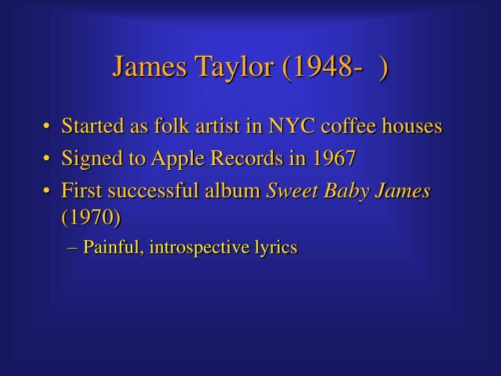 James Taylor (1948-  )
