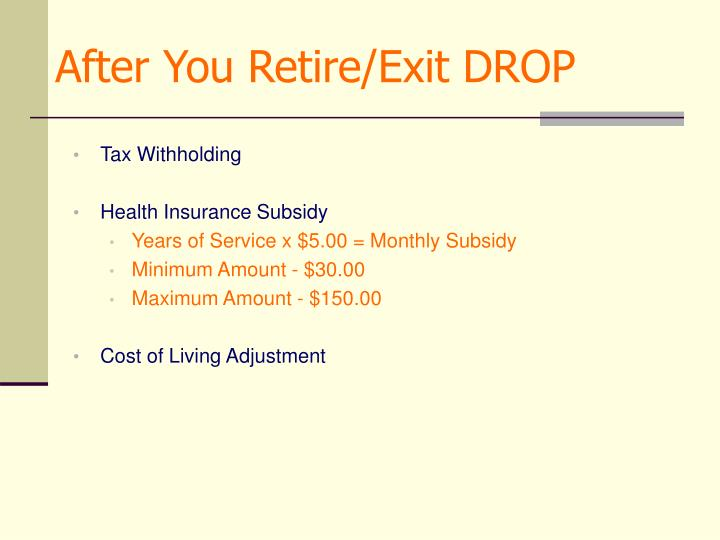 After You Retire/Exit DROP