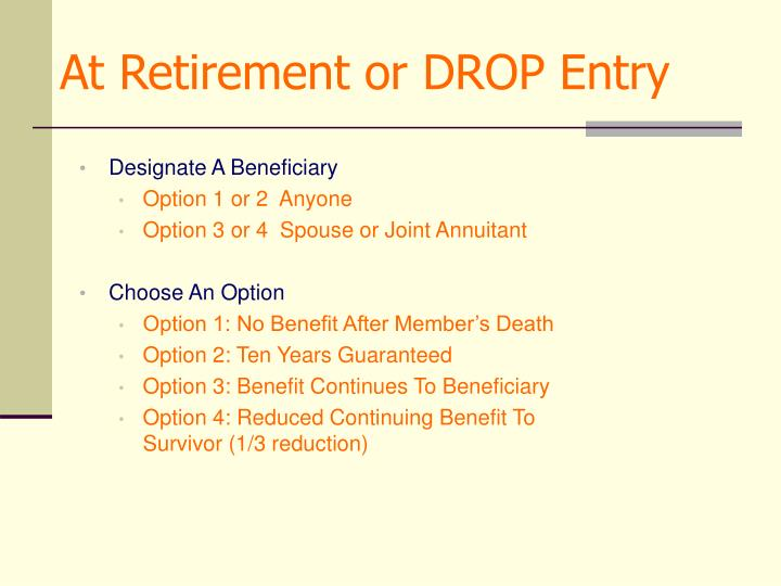 At Retirement or DROP Entry