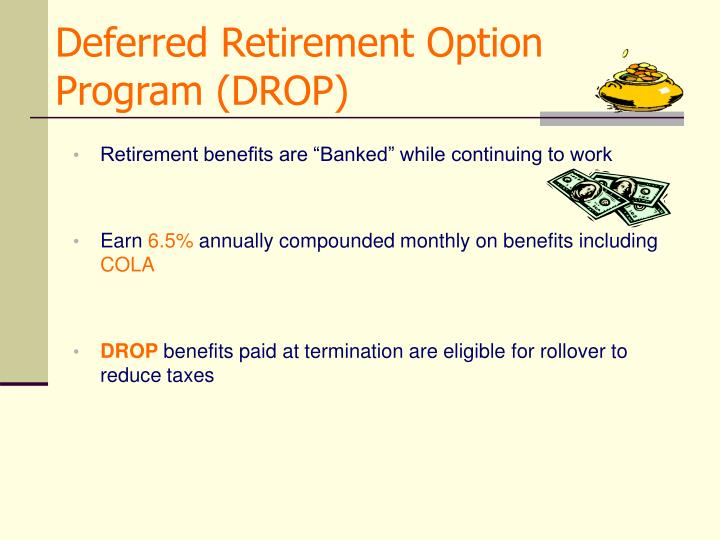 Deferred Retirement Option Program (DROP)