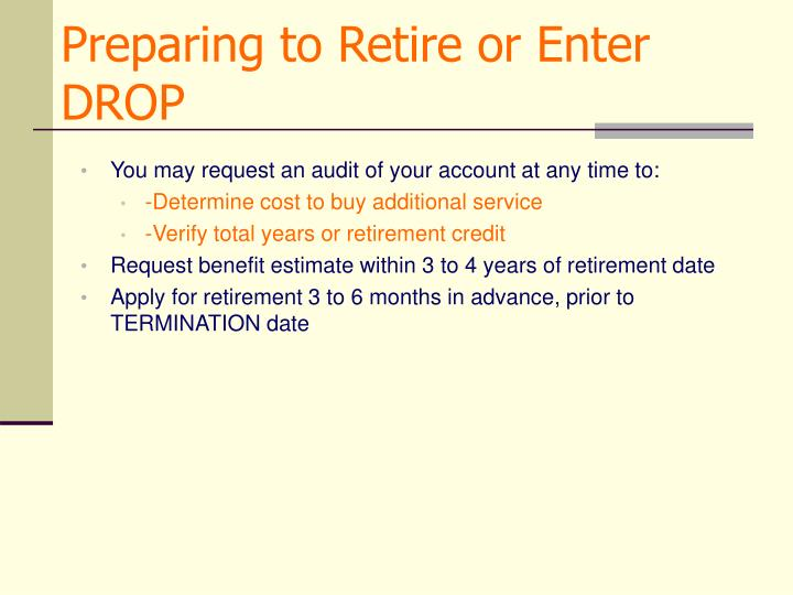 Preparing to Retire or Enter DROP