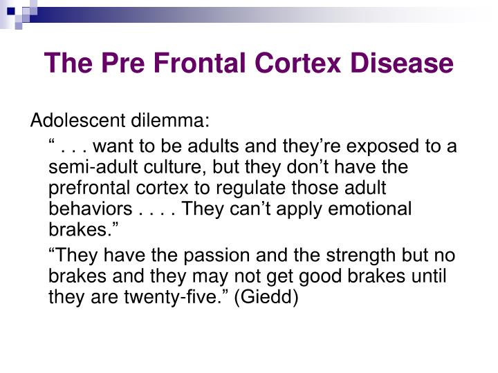 The Pre Frontal Cortex Disease