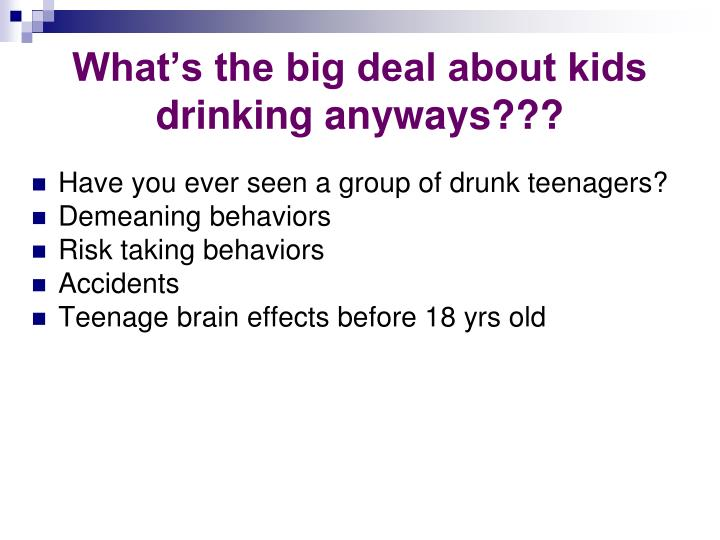 What's the big deal about kids drinking anyways???