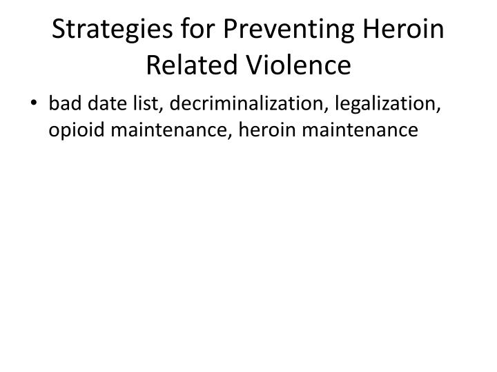 Strategies for Preventing Heroin Related Violence