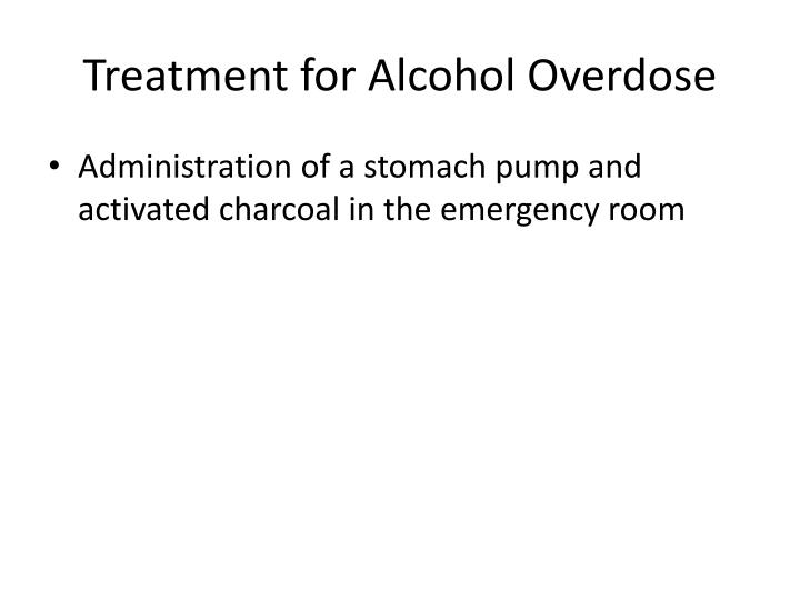 Treatment for Alcohol Overdose