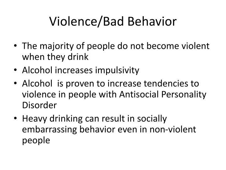Violence/Bad Behavior