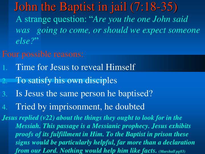 John the Baptist in jail (7:18-35)