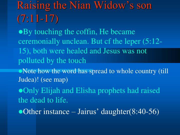 Raising the Nian Widow's son  (7:11-17)