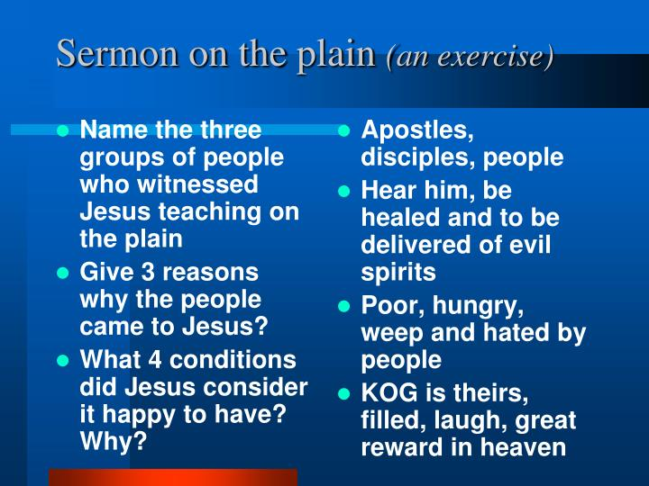 Name the three groups of people who witnessed Jesus teaching on the plain