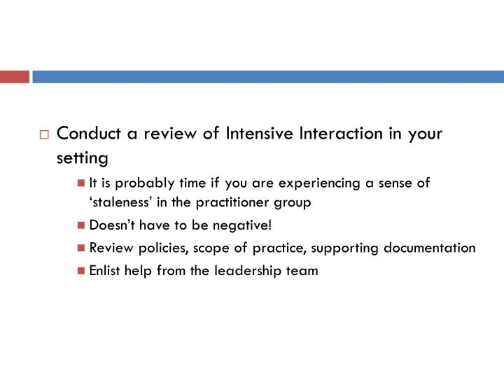 Conduct a review of Intensive Interaction in your setting