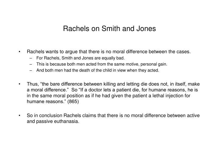 Rachels on Smith and Jones