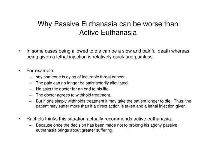 Why passive euthanasia can be worse than active euthanasia