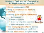 strategy options for competing in high velocity markets
