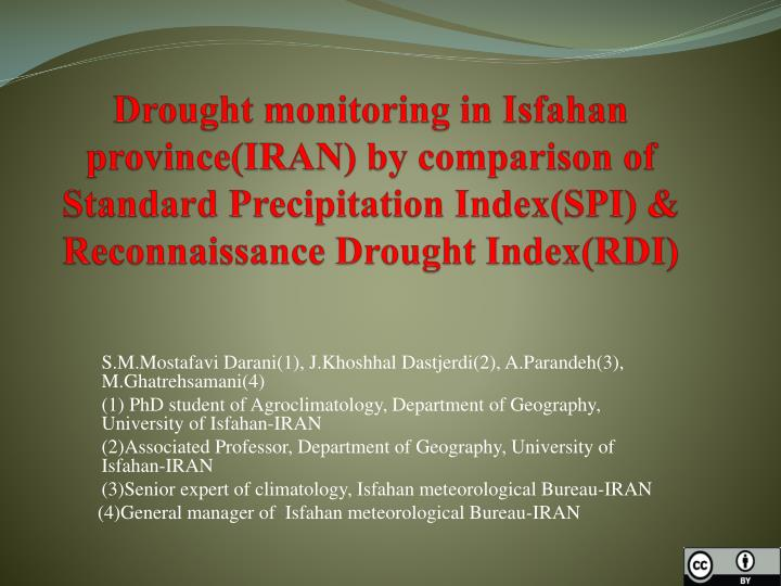 Drought monitoring in Isfahan province(IRAN) by comparison of Standard Precipitation Index(SPI) & Re...