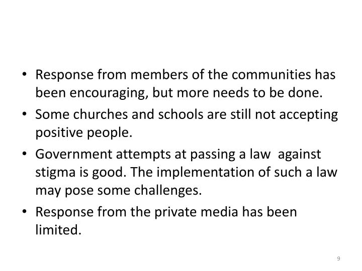 Response from members of the communities has been encouraging, but more needs to be done.