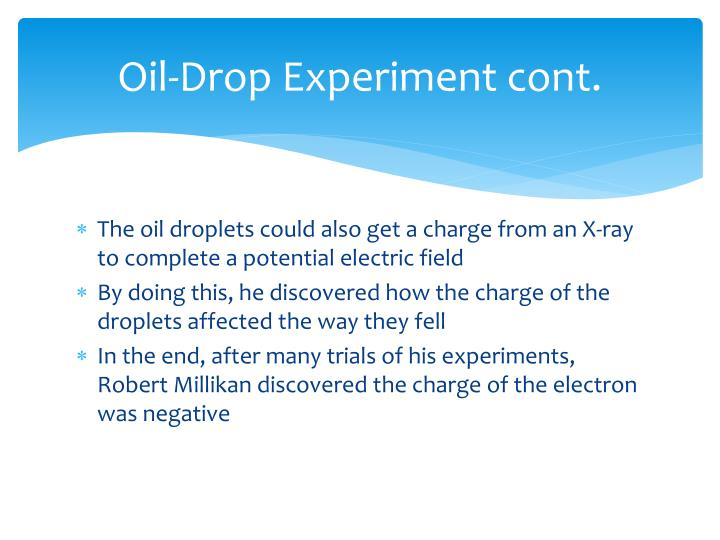 Oil-Drop Experiment cont.