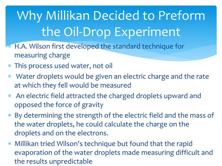 Why Millikan Decided to Preform the Oil-Drop Experiment