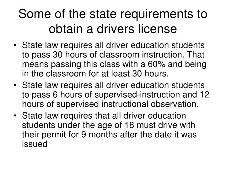 Some of the state requirements to obtain a drivers license