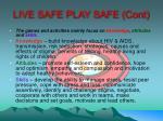 live safe play safe cont