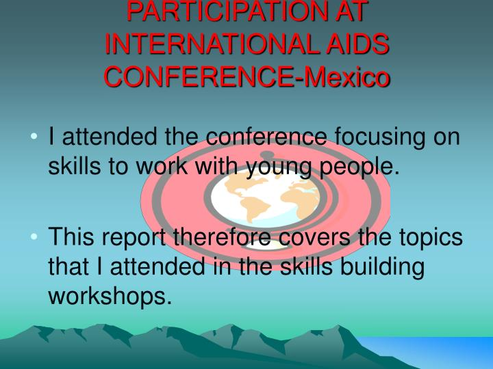 PARTICIPATION AT INTERNATIONAL AIDS CONFERENCE-Mexico