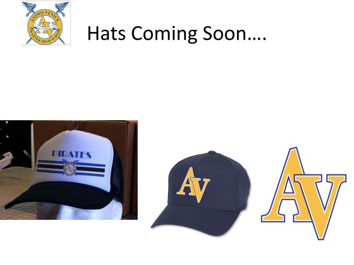 Hats Coming Soon….