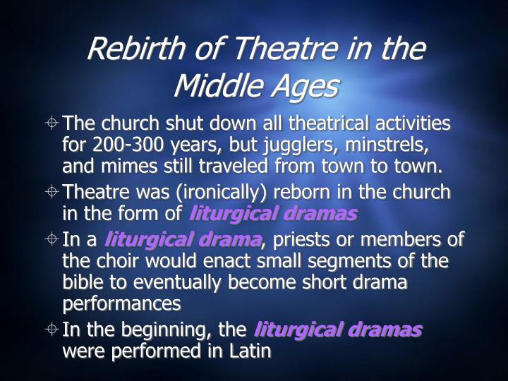 Rebirth of Theatre in the Middle Ages