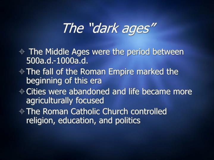 """The """"dark ages"""""""