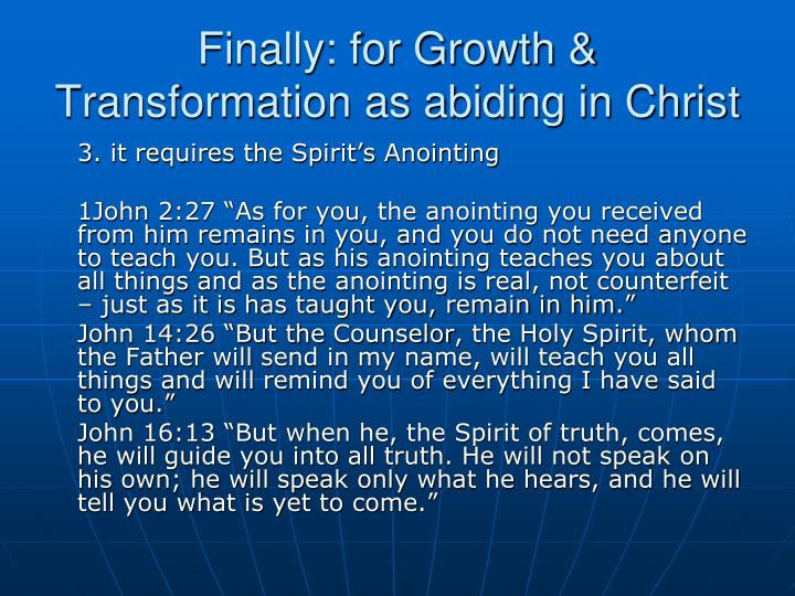 Finally: for Growth & Transformation as abiding in Christ