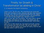 finally for growth transformation as abiding in christ