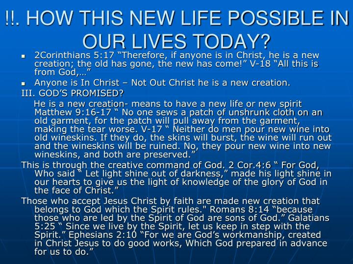 !!. HOW THIS NEW LIFE POSSIBLE IN OUR LIVES TODAY?