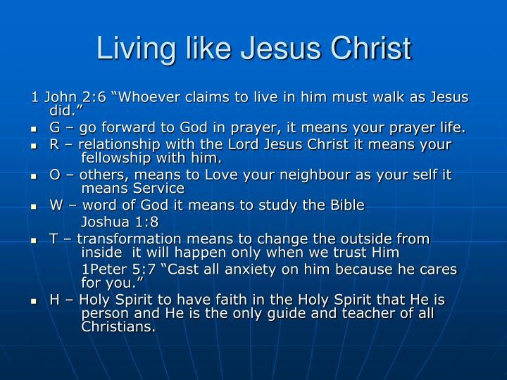 Living like Jesus Christ