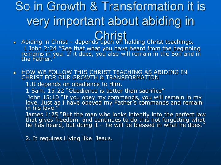 So in Growth & Transformation it is very important about abiding in Christ