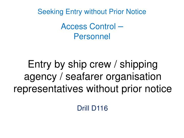 Entry by ship crew / shipping agency / seafarer