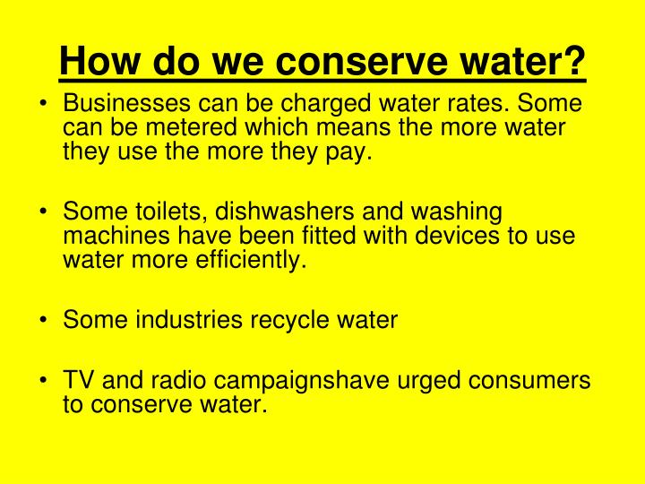 How do we conserve water?