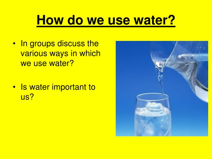 How do we use water?