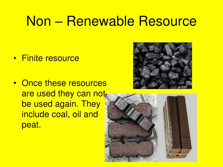 Non – Renewable Resource