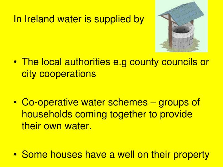 In Ireland water is supplied by