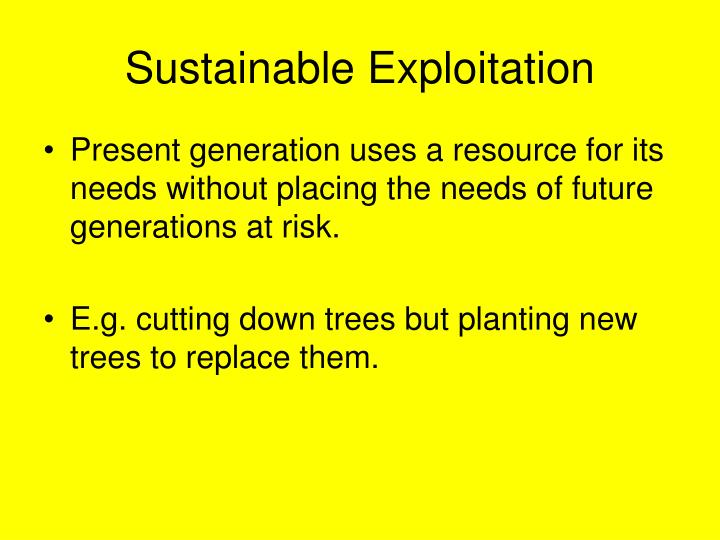 Sustainable Exploitation