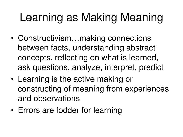 Learning as Making Meaning