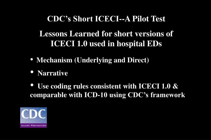 CDC's Short ICECI--A Pilot Test