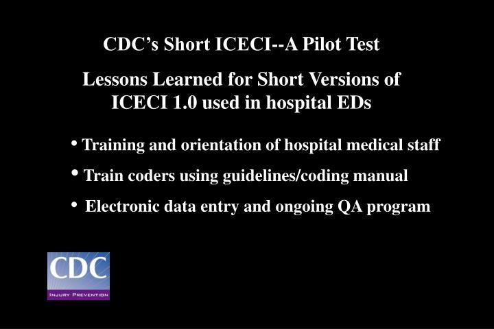 CDC's Short ICECI--A Pilot Test