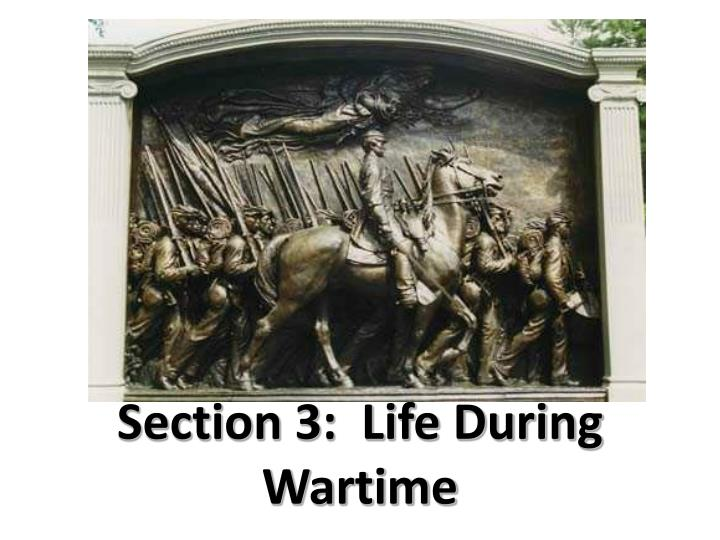 Section 3 life during wartime
