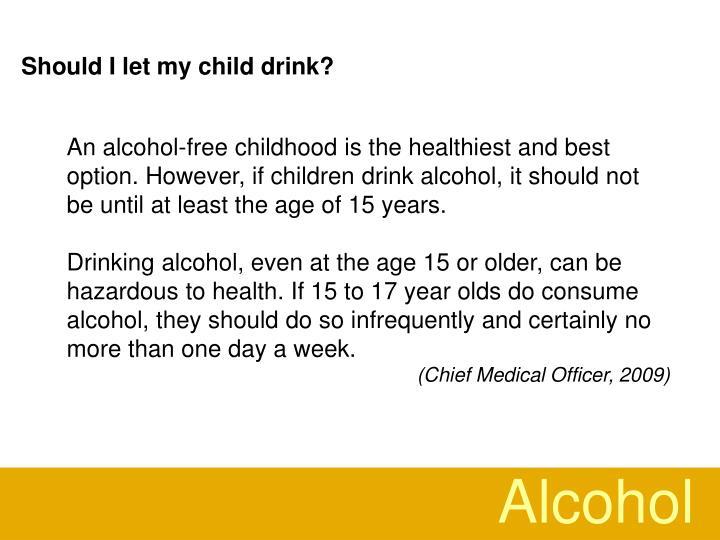Should I let my child drink?