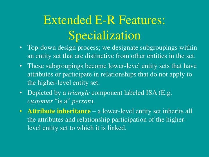 Extended E-R Features: Specialization
