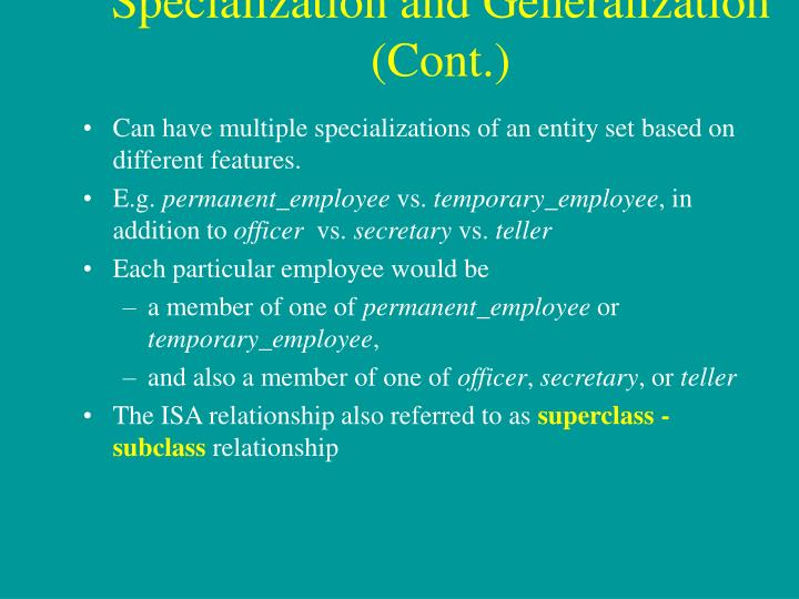 Specialization and Generalization (Cont.)