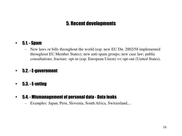 5. Recent developments