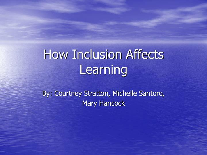 How inclusion affects learning