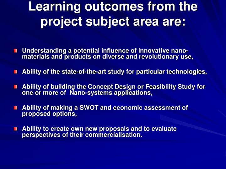 Learning outcomes from the project subject area are: